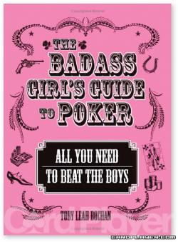 Тоби Ли Бочан (Toby Leah Bochan) The Badass Girl's Guide to Poker (Покер для плохих девчонок)